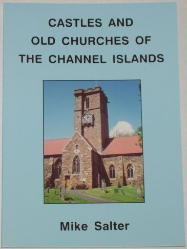 Castles and Old Churches of the Channel Islands, by Mike Salter